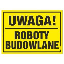 ROBOTY BUDOWLANE WSTĘP WZBRONIONY 25x35cm