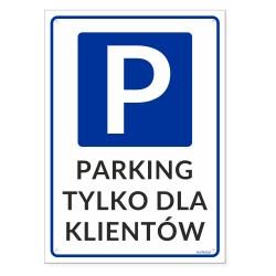 PARKING TYLKO DLA KLIENTÓW 25x35cm - tabliczki