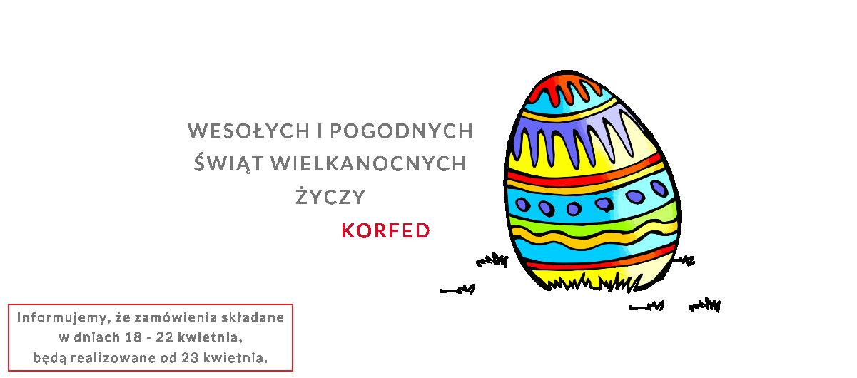 Wesołych i pogodnych Świąt Wielkanocnych życzy załoga Korfedu - świąteczne godziny otwarcia