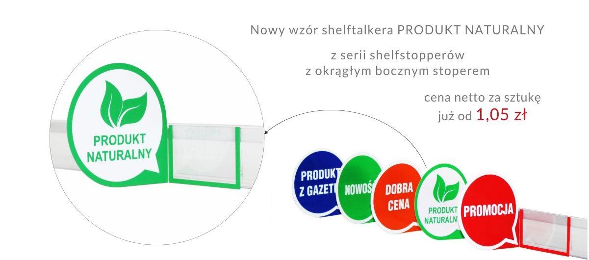 NOWOŚĆ! Nowe wzory shelfstopperów - PRODUKT NATURALNY PROMOCJA NOWOŚĆ DOBRA CENA PRODUKT Z GAZETKI
